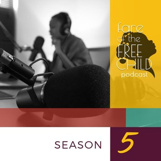 Fare of the Free Child Podcast Akilah Richards